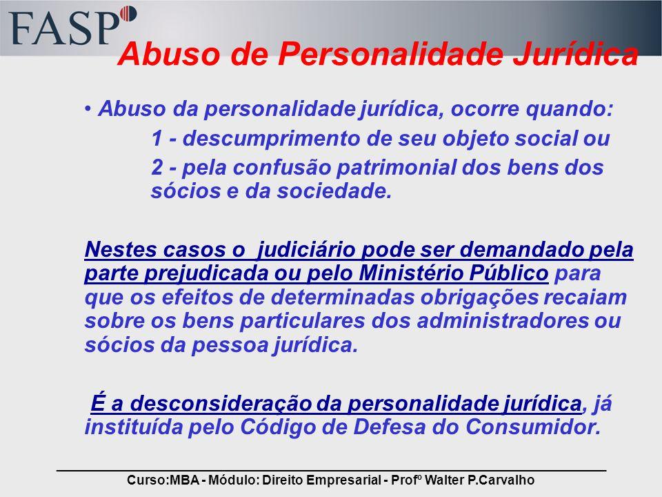 _____________________________________________________________________________ Curso:MBA - Módulo: Direito Empresarial - Profº Walter P.Carvalho Abuso