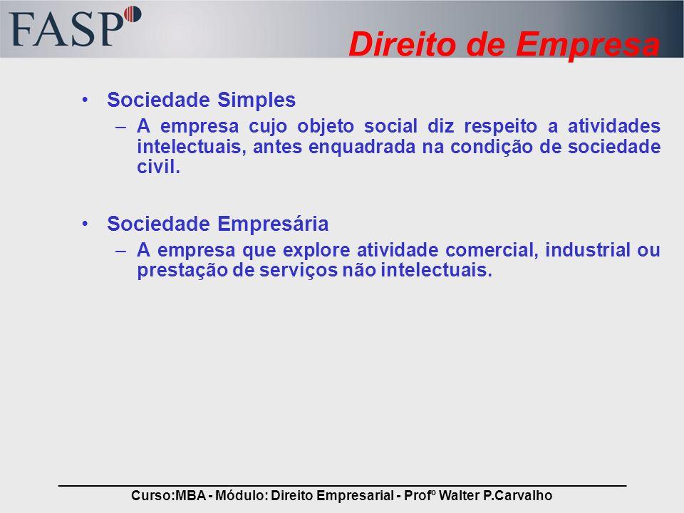 _____________________________________________________________________________ Curso:MBA - Módulo: Direito Empresarial - Profº Walter P.Carvalho Direit