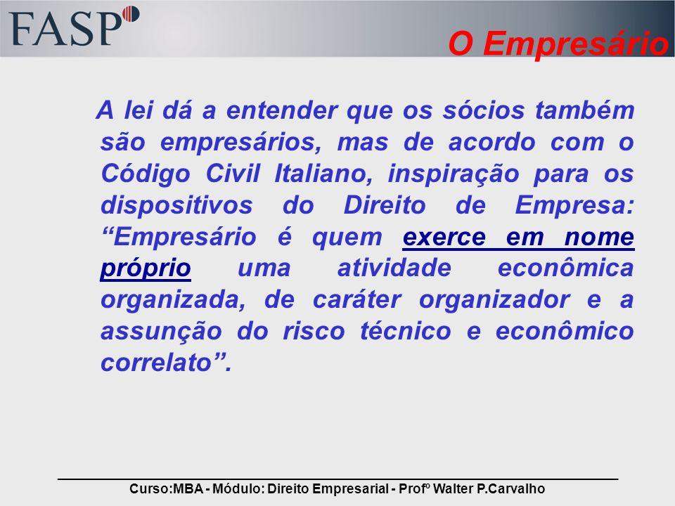 _____________________________________________________________________________ Curso:MBA - Módulo: Direito Empresarial - Profº Walter P.Carvalho O Empr