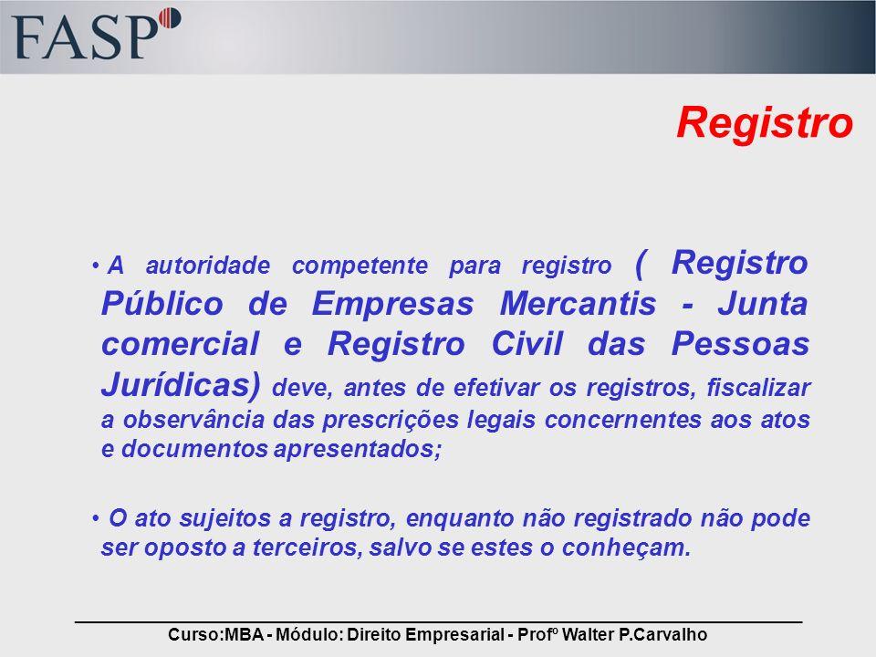 _____________________________________________________________________________ Curso:MBA - Módulo: Direito Empresarial - Profº Walter P.Carvalho Regist