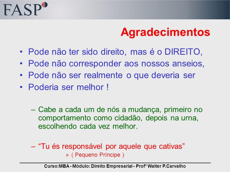 _____________________________________________________________________________ Curso:MBA - Módulo: Direito Empresarial - Profº Walter P.Carvalho Agrade