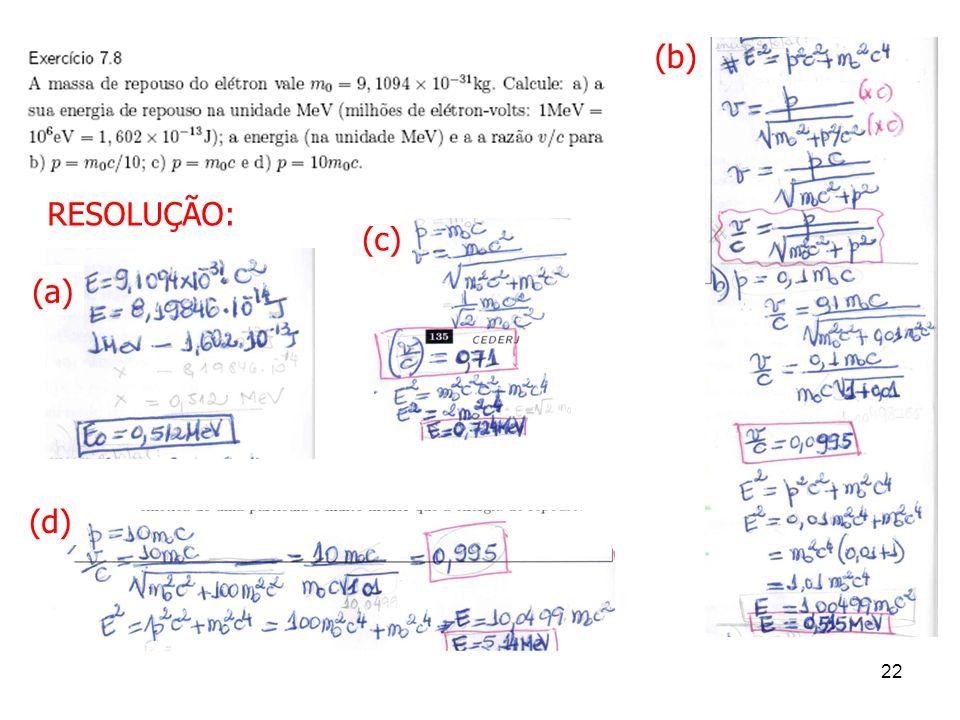 22 RESOLUÇÃO: (a) (d) (c) (b)