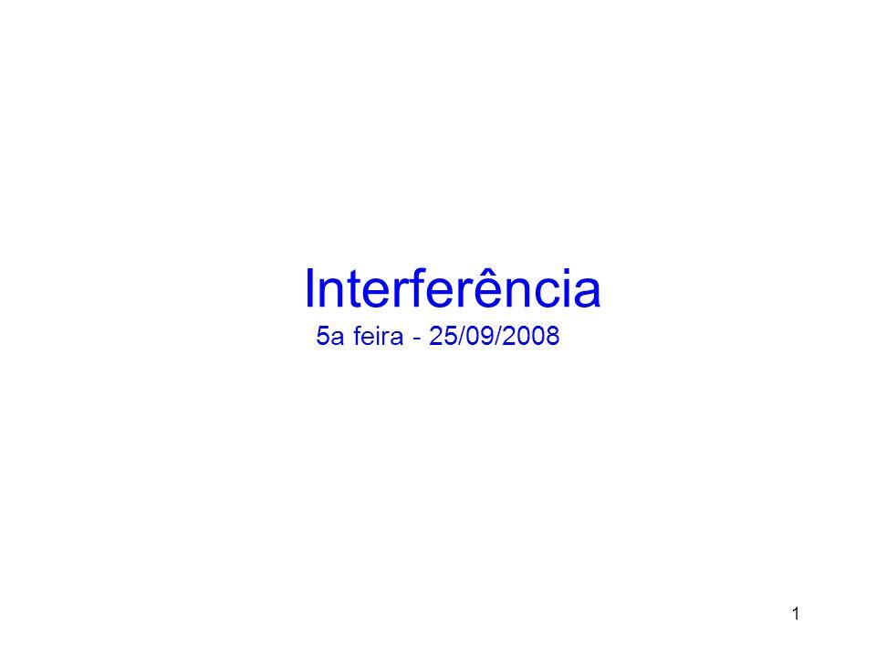 1 Interferência 5a feira - 25/09/2008