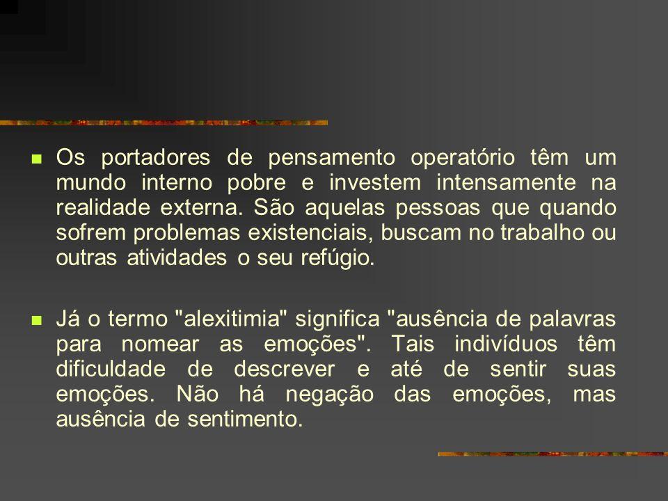 Alexitimia (escola americana): características comuns e freqüentes quanto à maneira de lidar com as emoções.