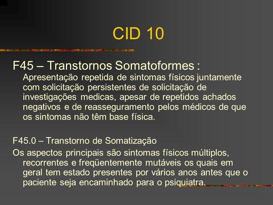3) Um sintoma sexual: Deve haver uma história de pelo menos um sintoma sexual ou reprodutivo outro que não dor.