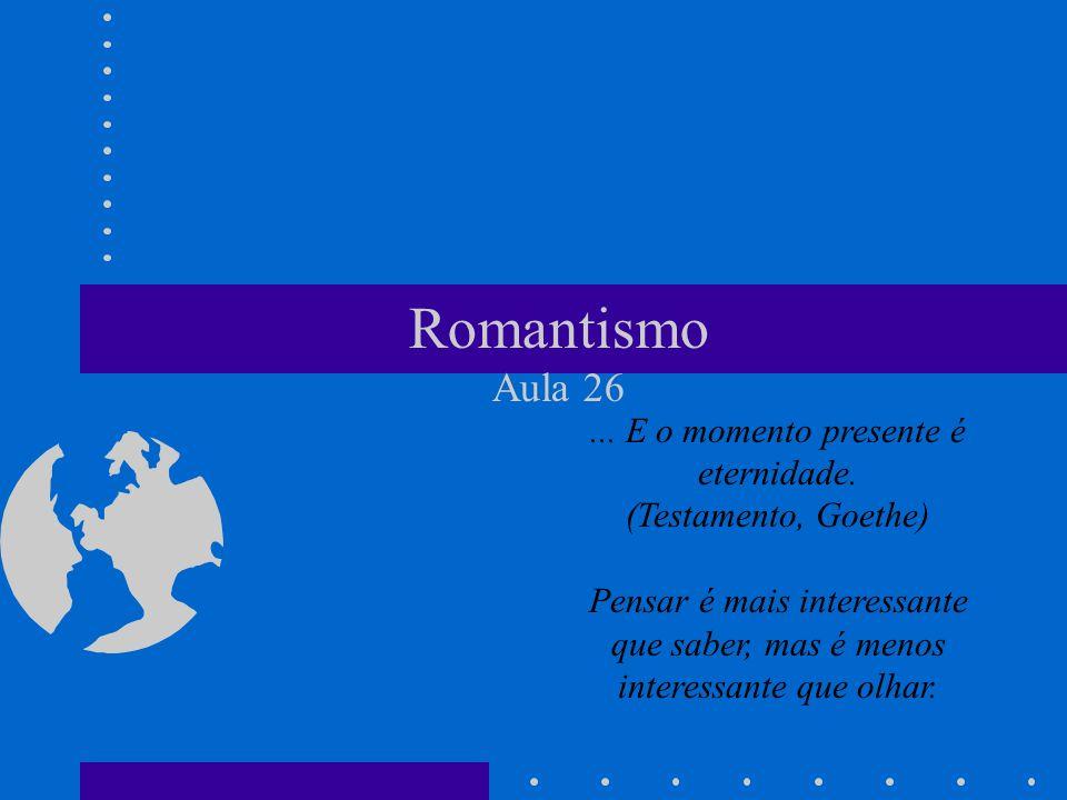 Romantismo Aula 26...E o momento presente é eternidade.