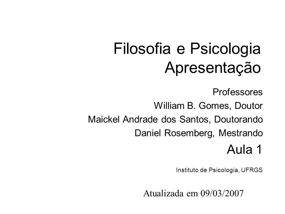 Filosofia e Psicologia Apresentação Professores William B.