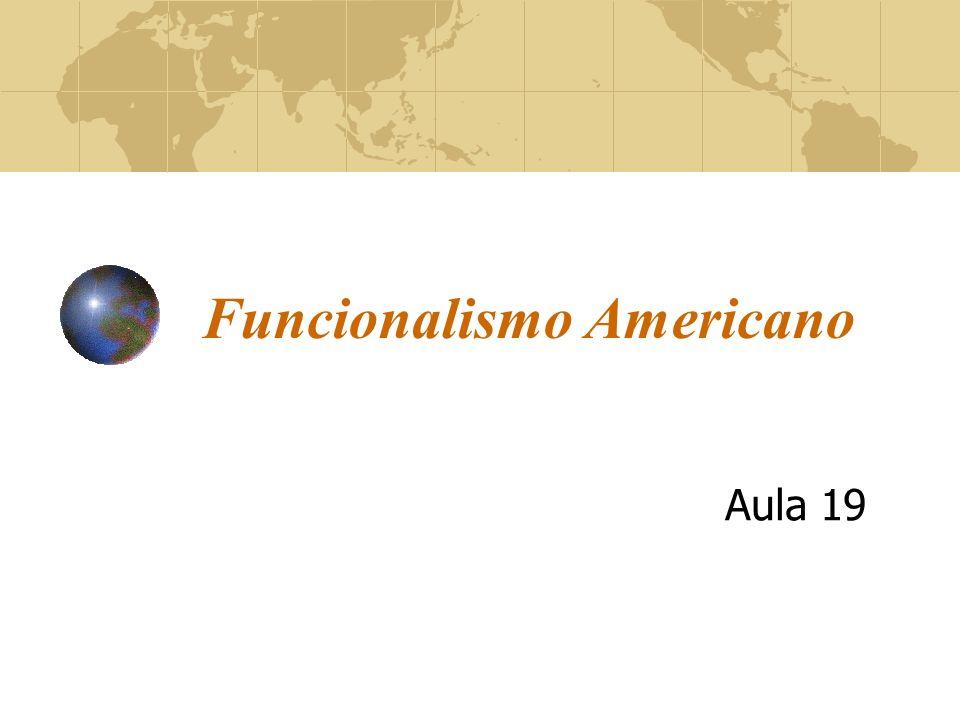 Funcionalismo Americano Aula 19