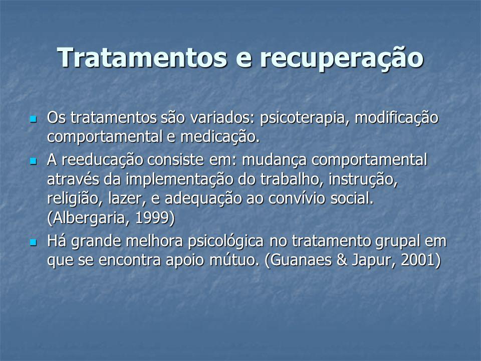Tratamentos e recuperação Os tratamentos são variados: psicoterapia, modificação comportamental e medicação. Os tratamentos são variados: psicoterapia