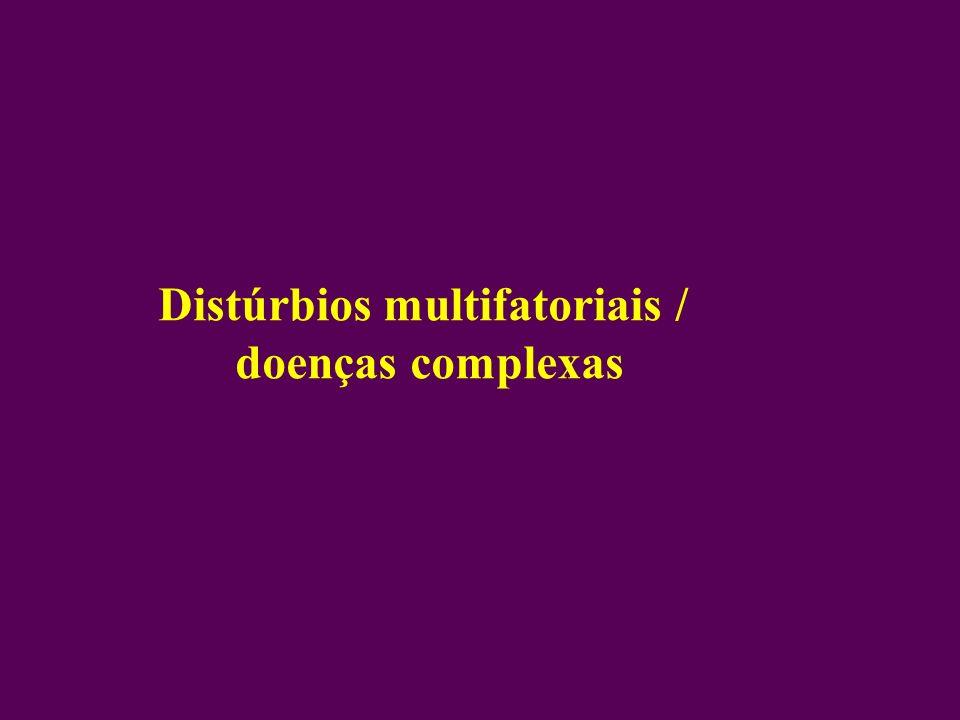 Distúrbios multifatoriais / doenças complexas