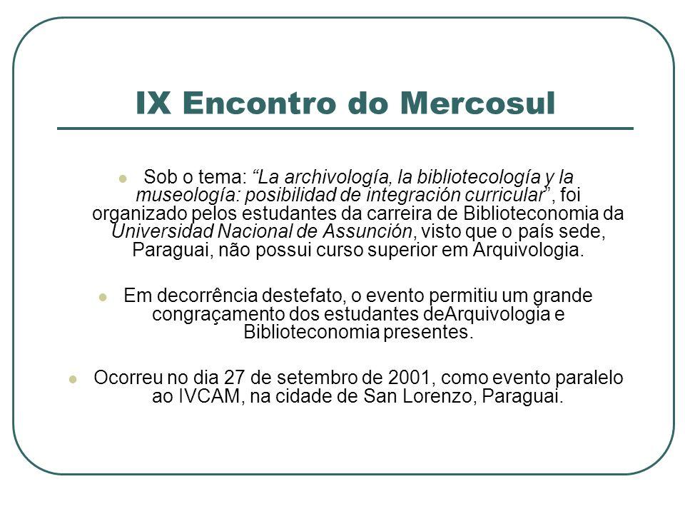 IX Encontro do Mercosul Sob o tema: La archivología, la bibliotecología y la museología: posibilidad de integración curricular, foi organizado pelos e
