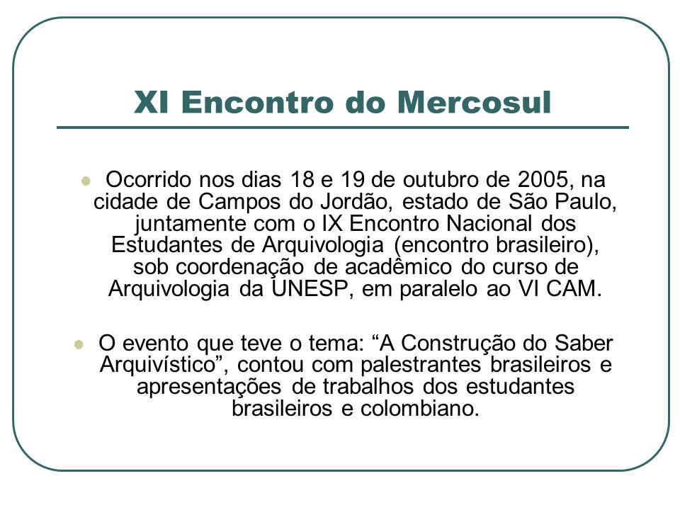 XI Encontro do Mercosul Ocorrido nos dias 18 e 19 de outubro de 2005, na cidade de Campos do Jordão, estado de São Paulo, juntamente com o IX Encontro