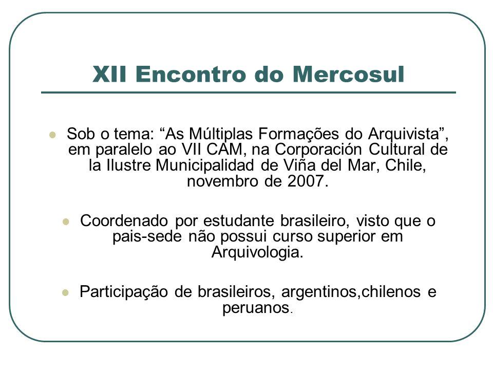 XII Encontro do Mercosul Sob o tema: As Múltiplas Formações do Arquivista, em paralelo ao VII CAM, na Corporación Cultural de la Ilustre Municipalidad