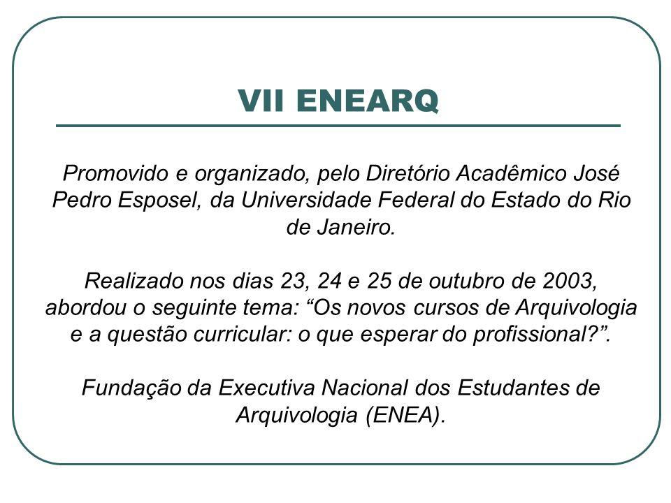 VII ENEARQ Promovido e organizado, pelo Diretório Acadêmico José Pedro Esposel, da Universidade Federal do Estado do Rio de Janeiro. Realizado nos dia