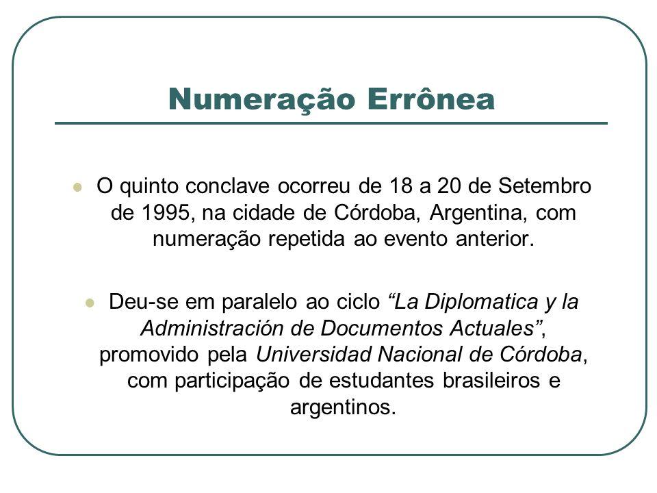 Numeração Errônea O quinto conclave ocorreu de 18 a 20 de Setembro de 1995, na cidade de Córdoba, Argentina, com numeração repetida ao evento anterior