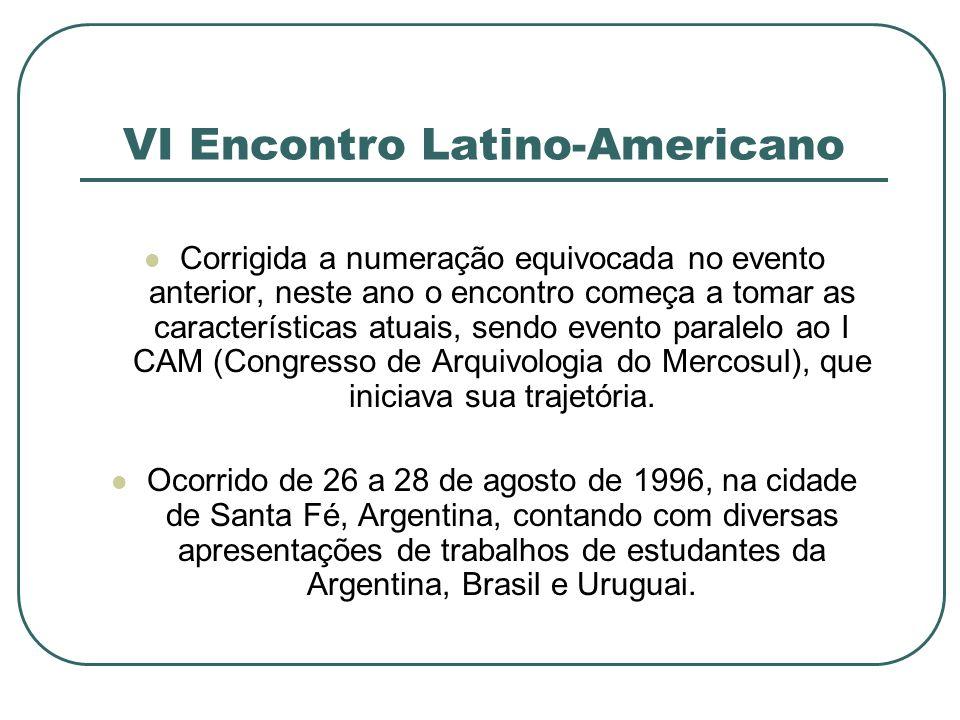 VI Encontro Latino-Americano Corrigida a numeração equivocada no evento anterior, neste ano o encontro começa a tomar as características atuais, sendo