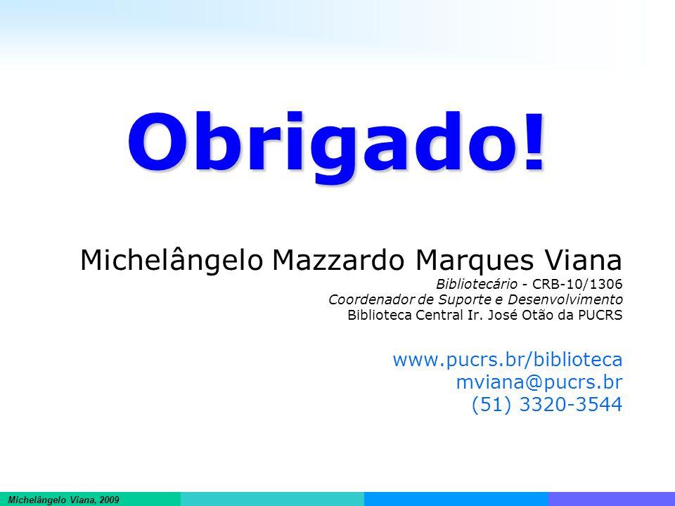 Informações científicas em ambientes hipertextuais Michelângelo Viana, 2009 Michelângelo Mazzardo Marques Viana Bibliotecário - CRB-10/1306 Coordenado
