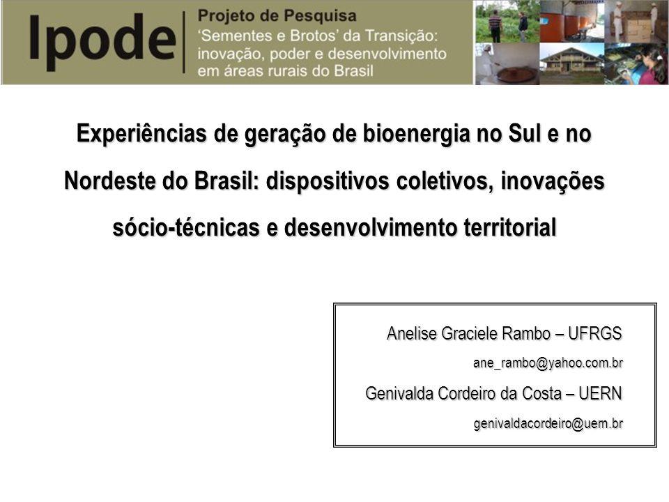 Experiências de geração de bioenergia no Sul e no Nordeste do Brasil: dispositivos coletivos, inovações sócio-técnicas e desenvolvimento territorial A