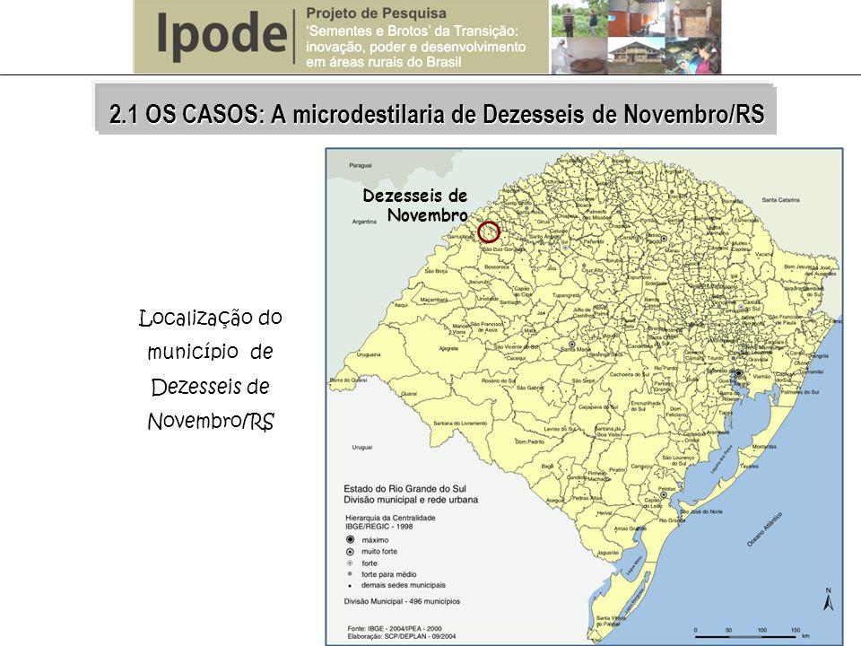 Localização do município de Dezesseis de Novembro/RS Dezesseis de Novembro 2.1 OS CASOS: A microdestilaria de Dezesseis de Novembro/RS