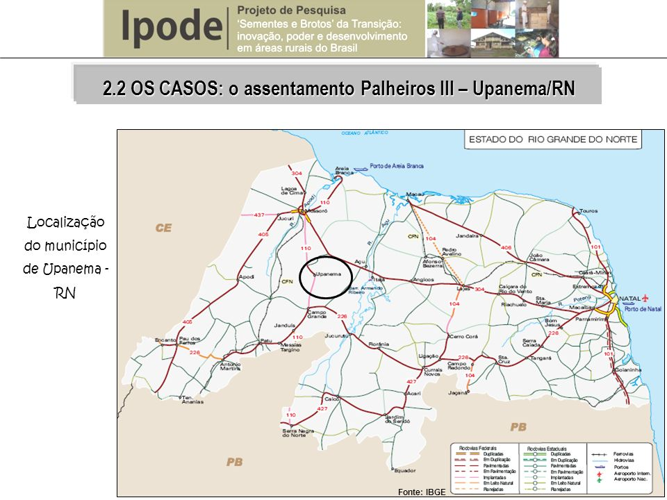 Localização do município de Upanema - RN 2.2 OS CASOS: o assentamento Palheiros III – Upanema/RN Fonte: IBGE