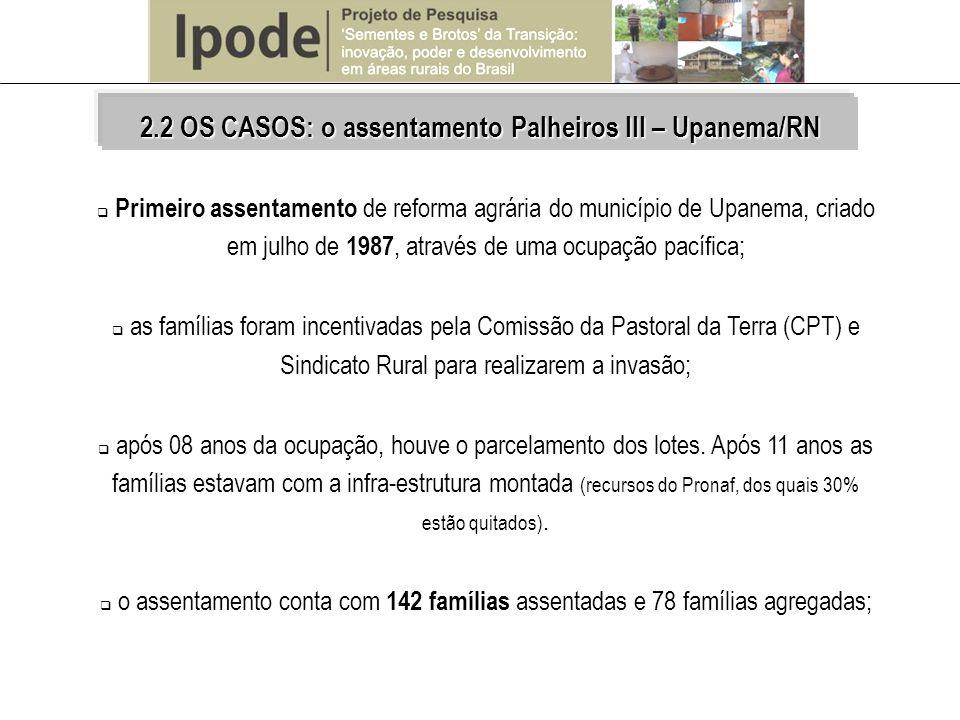 Uma das principais fontes de renda é a exploração de calcário realizada na área coletiva; em 2006, incentivados pela Petrobras, inicia a produção de mamona por 27 famílias, em 54 ha (2 ha/família), produzindo 5.000 toneladas; em 2007, foram 90 famílias cultivando 180 ha de mamona, porém a produção foi baixa ; em 2008, incentivados pelo BNB e da Emater/RN, 53 famílias assentadas passaram a cultivar 212 ha de girassol (4 ha/família); novamente enfrentaram problemas devido a falta de assistência técnica e dificuldades de comercialização ; 2.2 OS CASOS: o assentamento Palheiros III – Upanema/RN