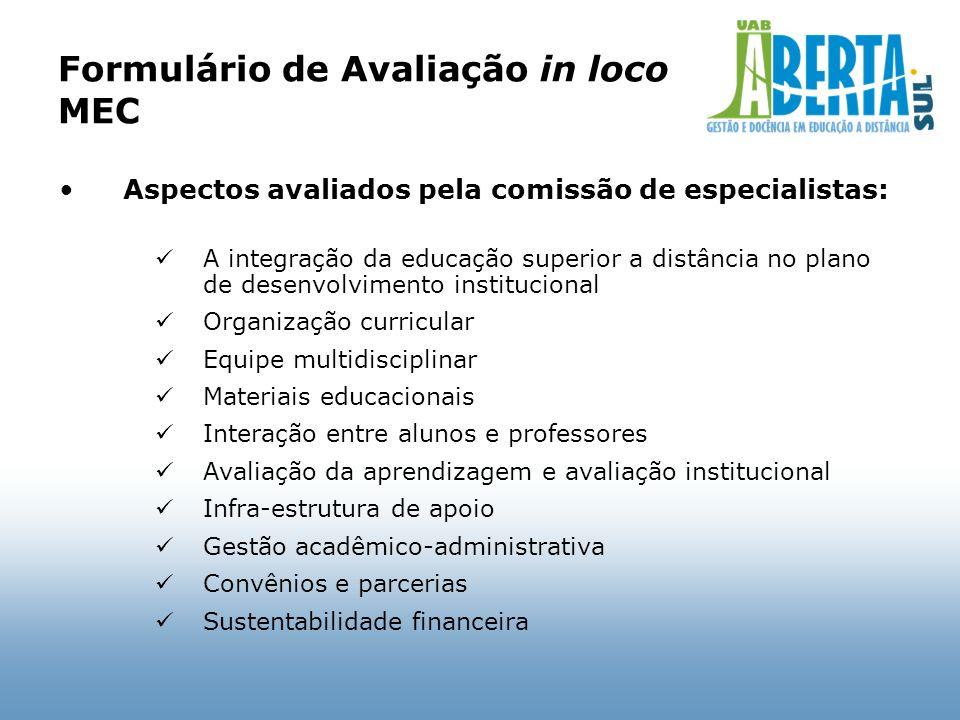 Formulário de Avaliação in loco MEC Aspectos avaliados pela comissão de especialistas: A integração da educação superior a distância no plano de desen