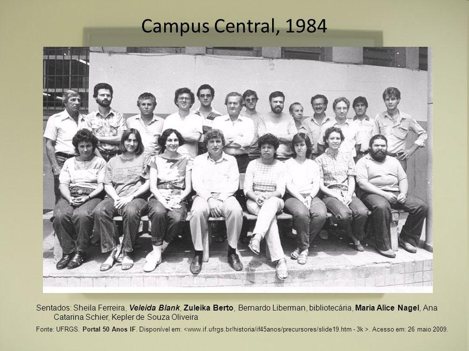 Campus Central, 1984 Sentados: Sheila Ferreira, Veleida Blank, Zuleika Berto, Bernardo Liberman, bibliotecária, Maria Alice Nagel, Ana Catarina Schier