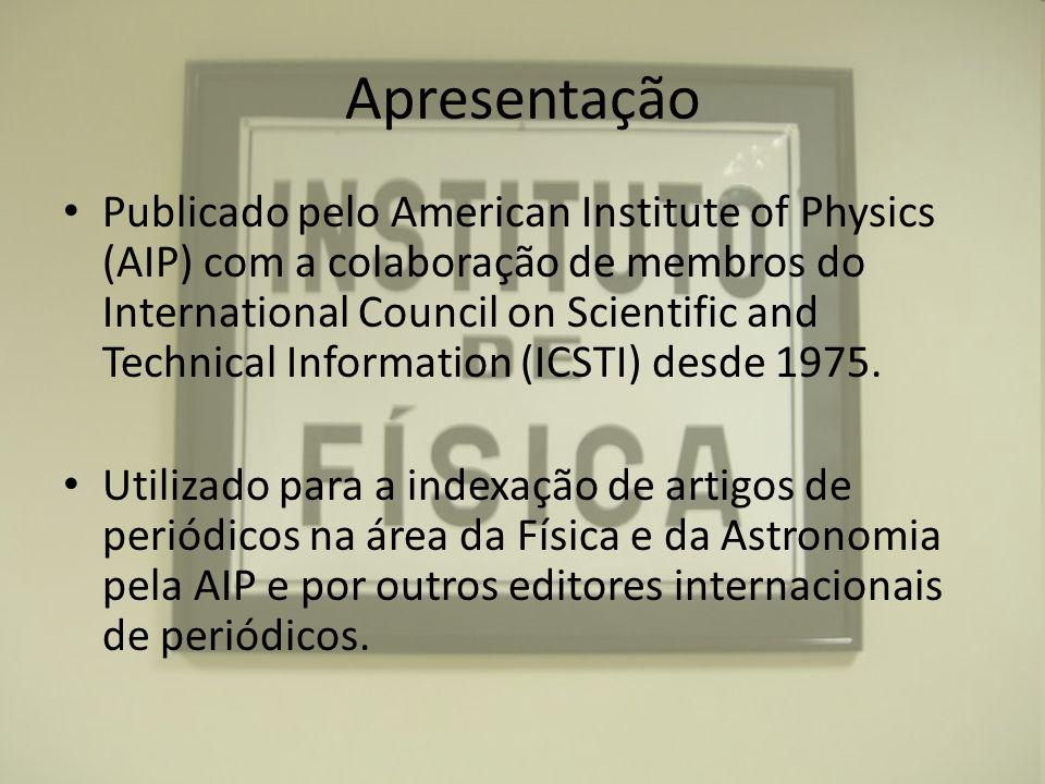 Apresentação Publicado pelo American Institute of Physics (AIP) com a colaboração de membros do International Council on Scientific and Technical Info