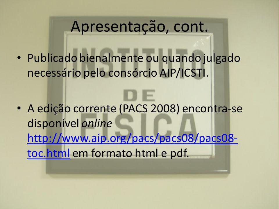 Apresentação, cont. Publicado bienalmente ou quando julgado necessário pelo consórcio AIP/ICSTI. A edição corrente (PACS 2008) encontra-se disponível