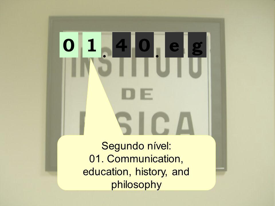 01ge04 Segundo nível: 01. Communication, education, history, and philosophy