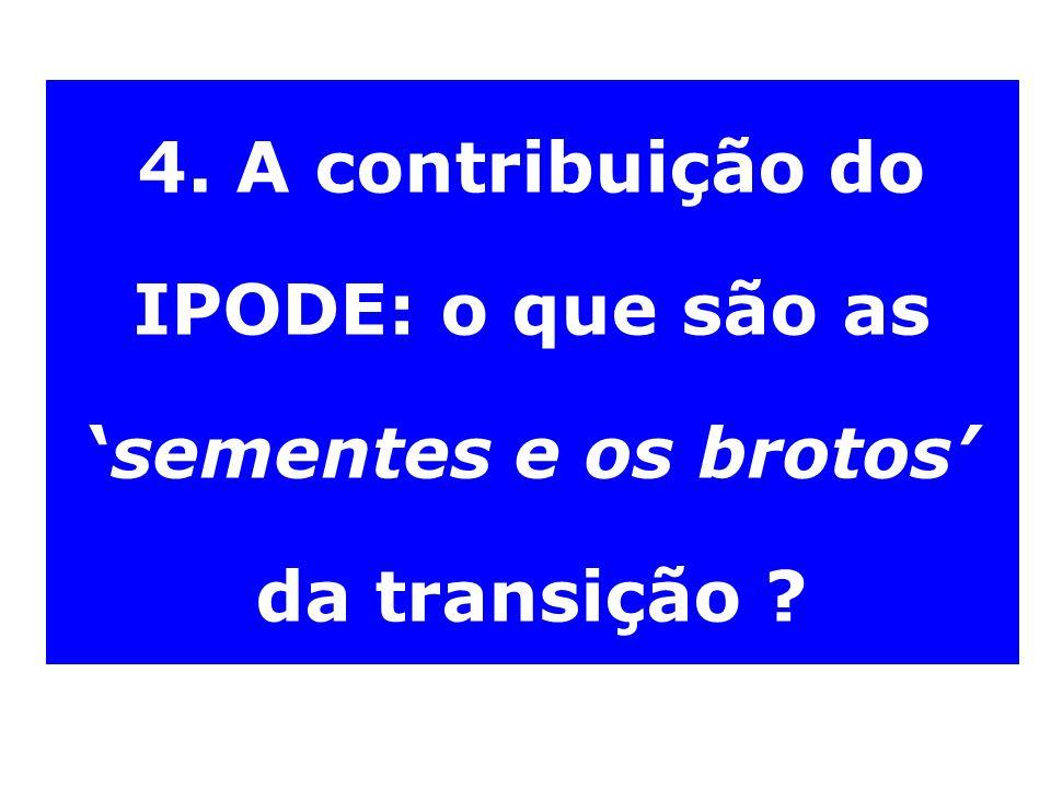 4. A contribuição do IPODE: o que são assementes e os brotos da transição ?