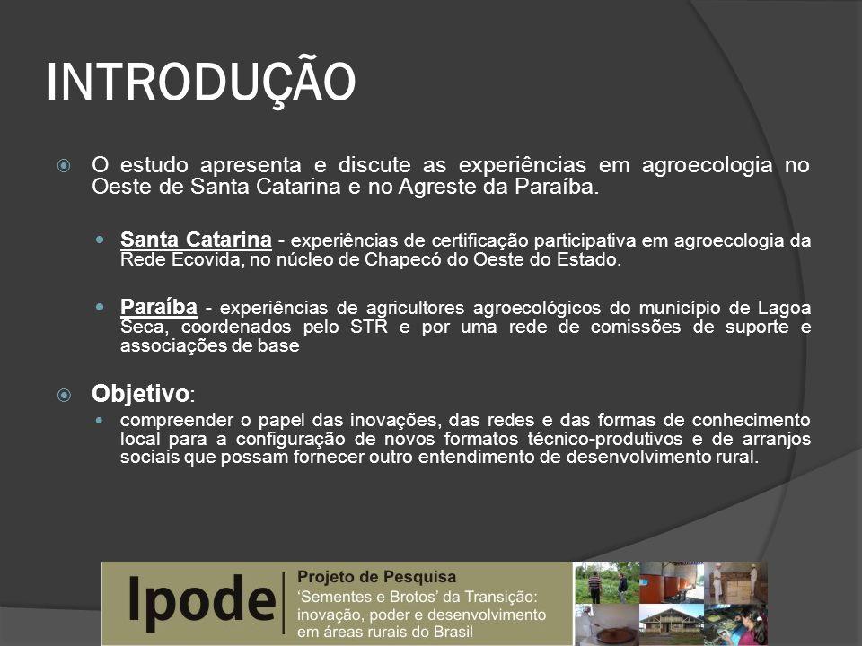 INTRODUÇÃO O estudo apresenta e discute as experiências em agroecologia no Oeste de Santa Catarina e no Agreste da Paraíba. Santa Catarina - experiênc