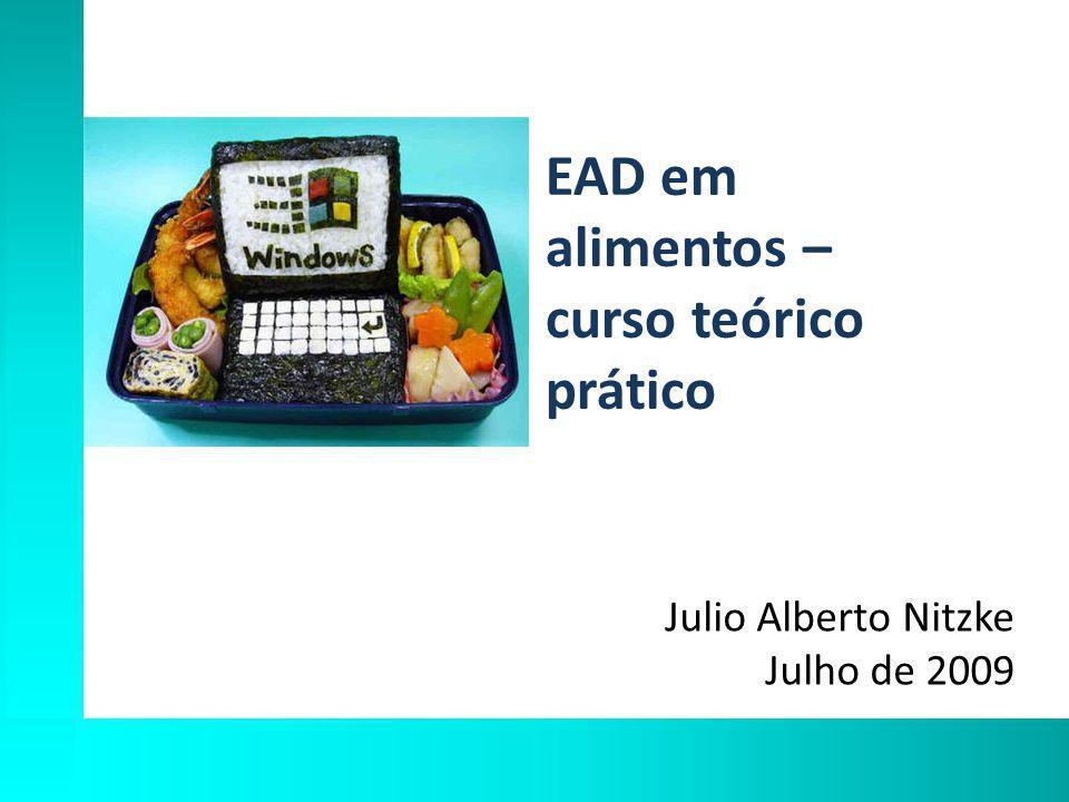 EAD em alimentos – curso teórico prático Julio Alberto Nitzke Julho de 2009