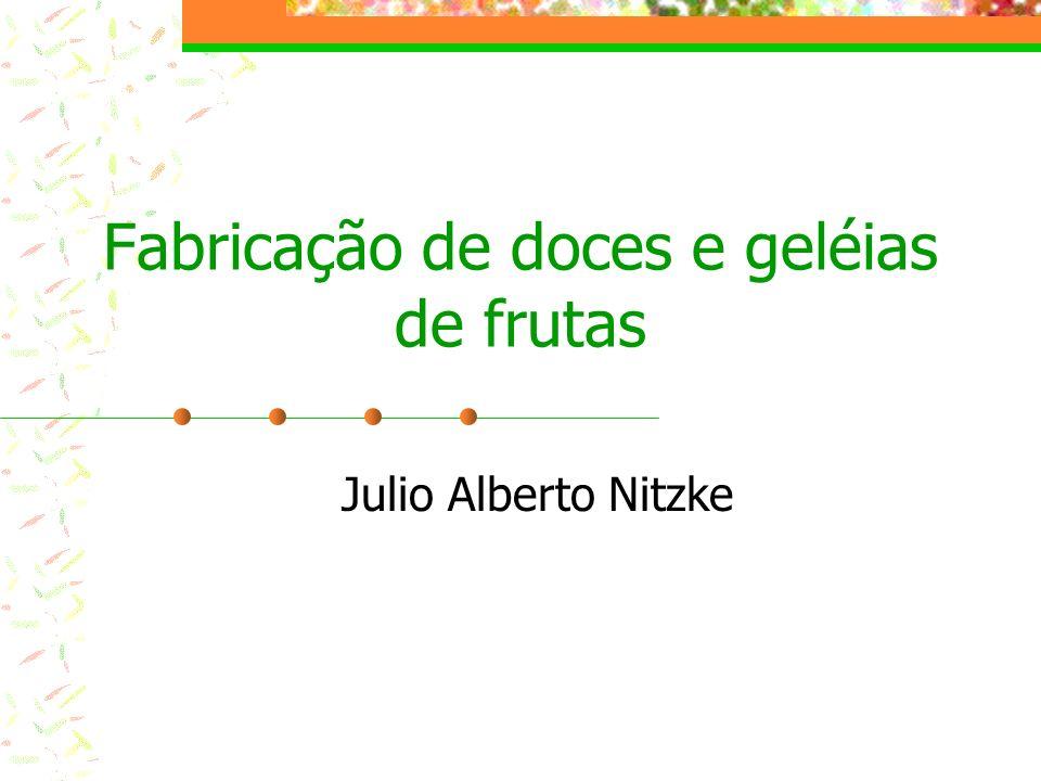 Fabricação de doces e geléias de frutas Julio Alberto Nitzke