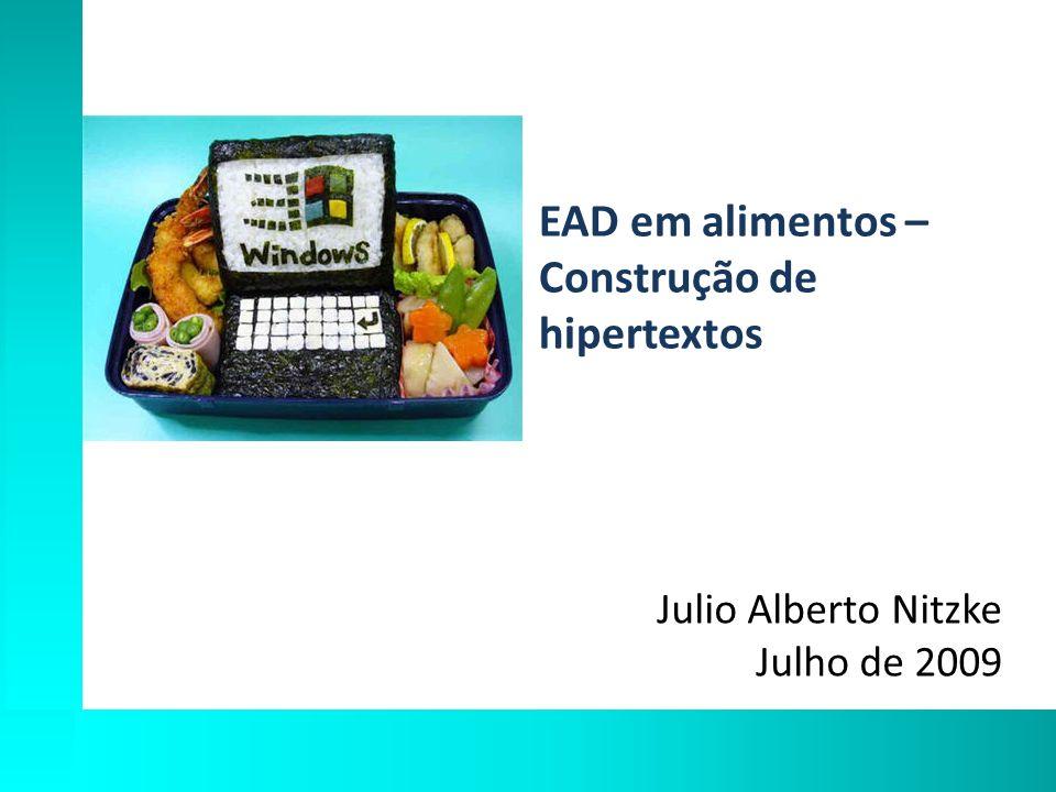 EAD em alimentos – Construção de hipertextos – Julio Alberto Nitzke - Julho 2009 Inserir tabela 2x1 dentro da table pagina (colocar o cursor dentro da tabela pagina, abaixo da tabela titulo