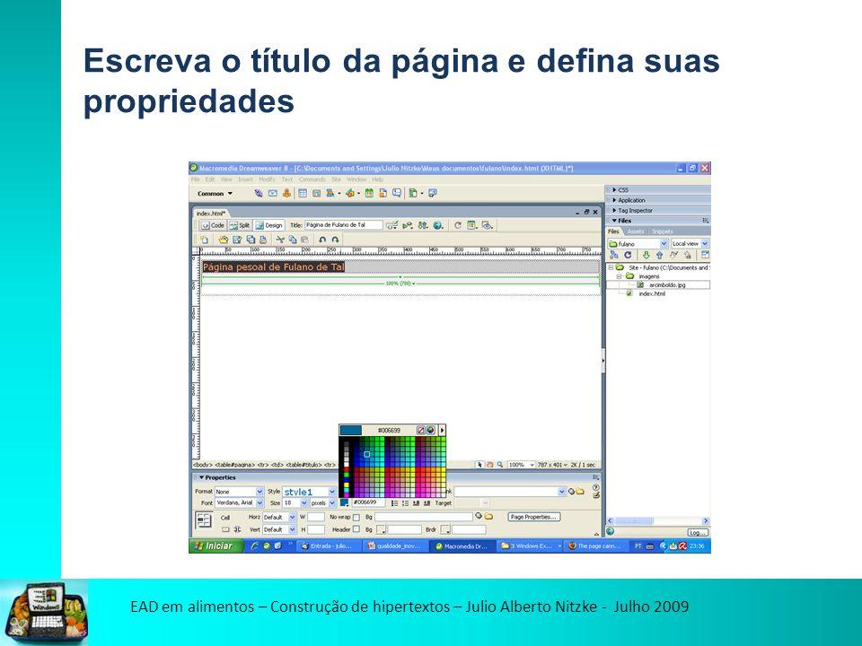 EAD em alimentos – Construção de hipertextos – Julio Alberto Nitzke - Julho 2009 Escreva o título da página e defina suas propriedades