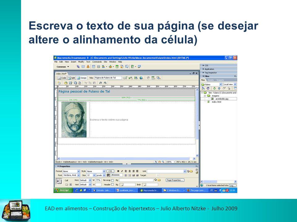 EAD em alimentos – Construção de hipertextos – Julio Alberto Nitzke - Julho 2009 Escreva o texto de sua página (se desejar altere o alinhamento da célula)