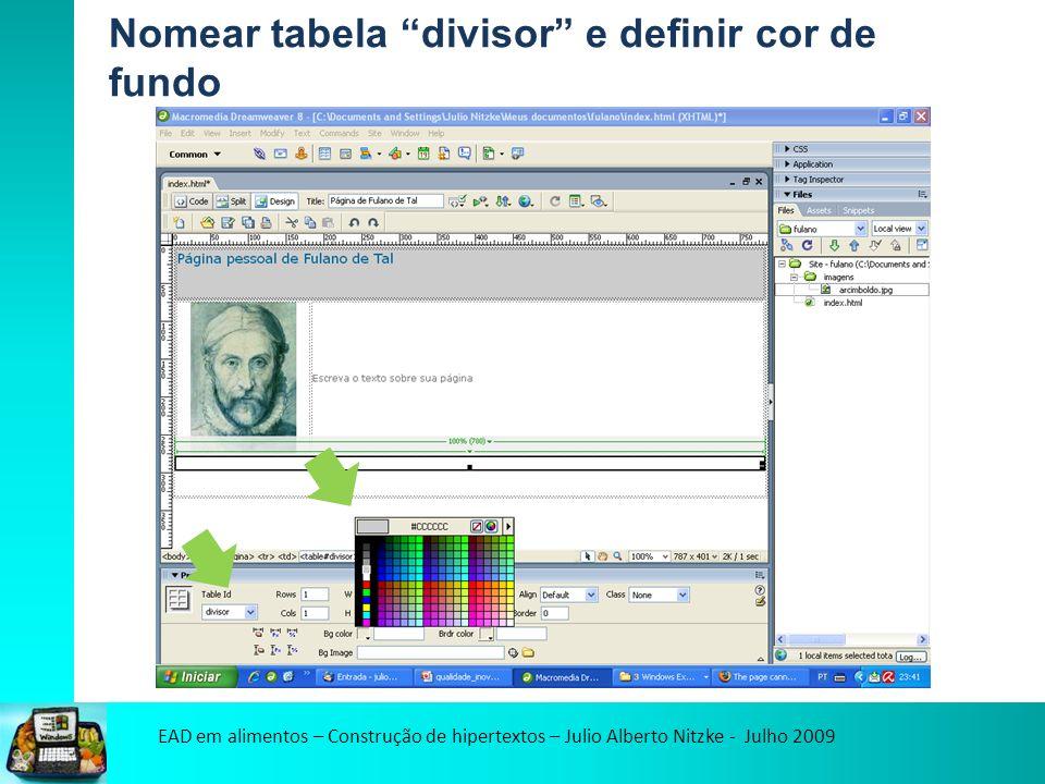 EAD em alimentos – Construção de hipertextos – Julio Alberto Nitzke - Julho 2009 Nomear tabela divisor e definir cor de fundo