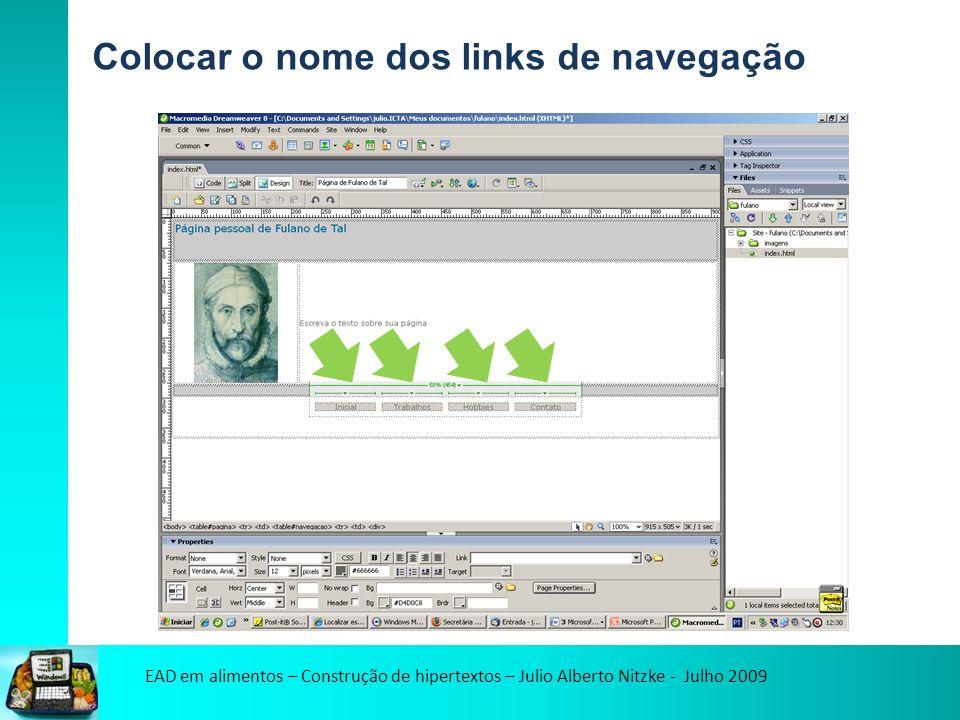 EAD em alimentos – Construção de hipertextos – Julio Alberto Nitzke - Julho 2009 Colocar o nome dos links de navegação