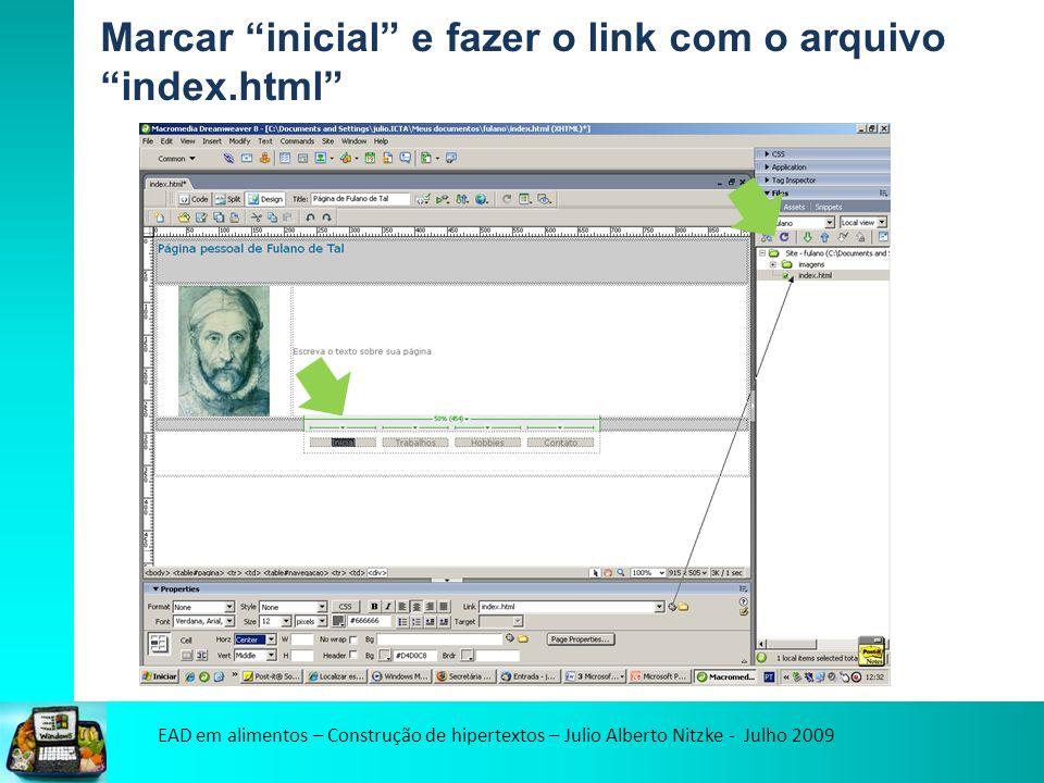 EAD em alimentos – Construção de hipertextos – Julio Alberto Nitzke - Julho 2009 Marcar inicial e fazer o link com o arquivo index.html