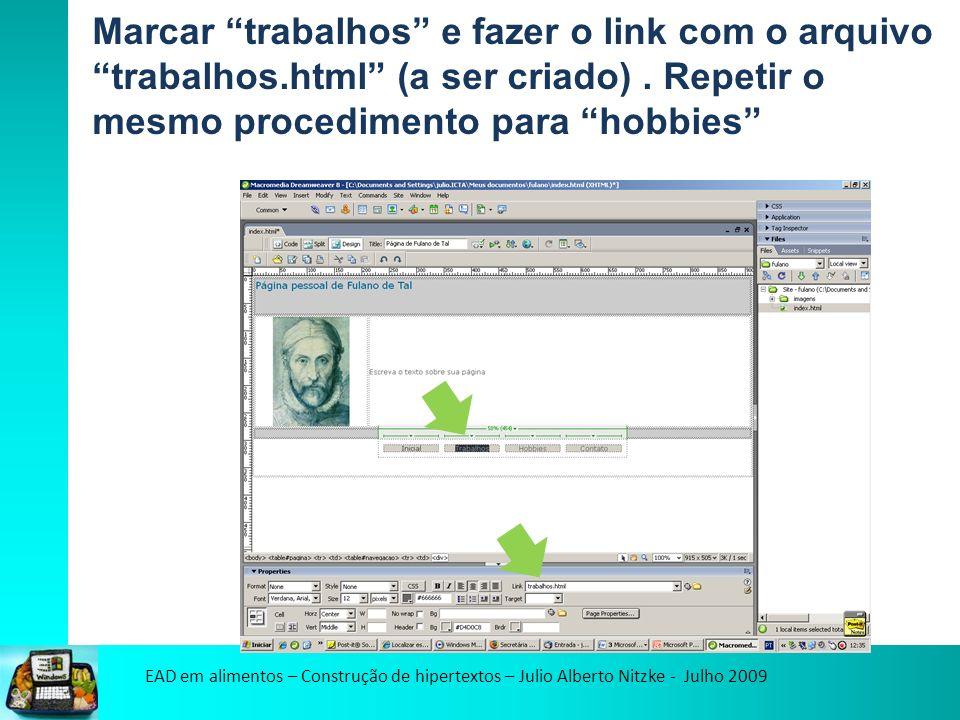 EAD em alimentos – Construção de hipertextos – Julio Alberto Nitzke - Julho 2009 Marcar trabalhos e fazer o link com o arquivo trabalhos.html (a ser criado).