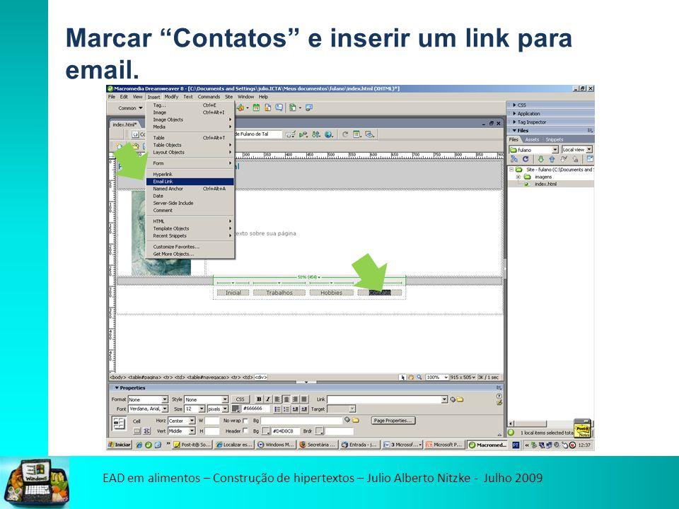 EAD em alimentos – Construção de hipertextos – Julio Alberto Nitzke - Julho 2009 Marcar Contatos e inserir um link para email.