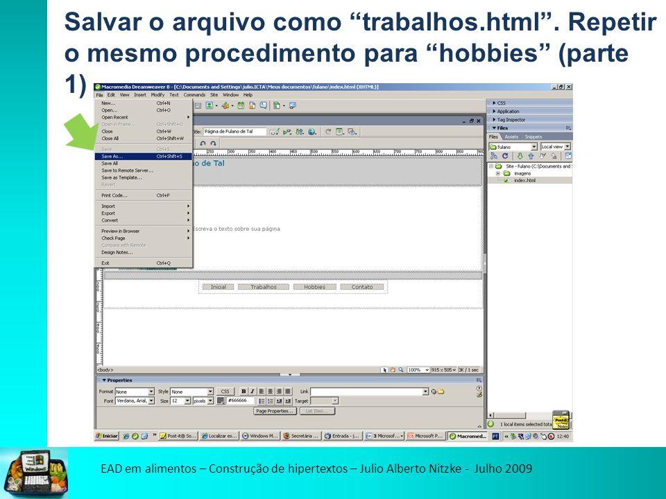 EAD em alimentos – Construção de hipertextos – Julio Alberto Nitzke - Julho 2009 Salvar o arquivo como trabalhos.html.