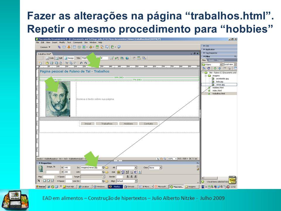 EAD em alimentos – Construção de hipertextos – Julio Alberto Nitzke - Julho 2009 Fazer as alterações na página trabalhos.html.