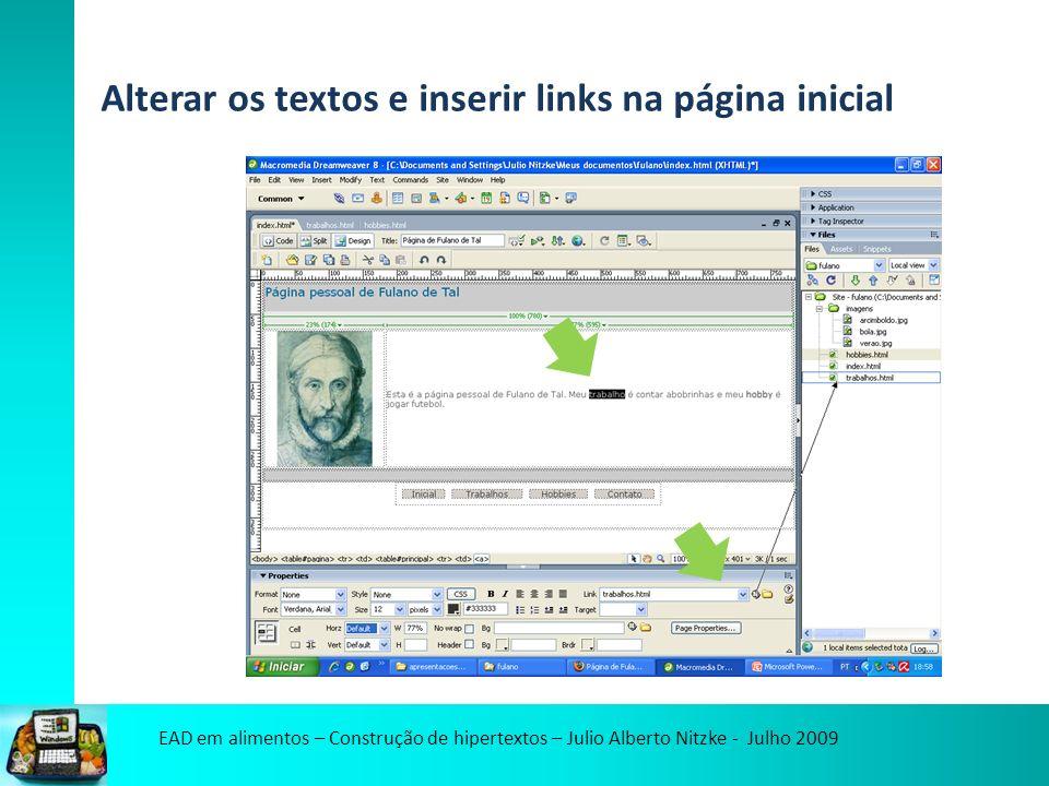 EAD em alimentos – Construção de hipertextos – Julio Alberto Nitzke - Julho 2009 Alterar os textos e inserir links na página inicial