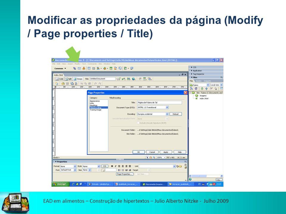 EAD em alimentos – Construção de hipertextos – Julio Alberto Nitzke - Julho 2009 Modificar as propriedades da página (Modify / Page properties / Title)