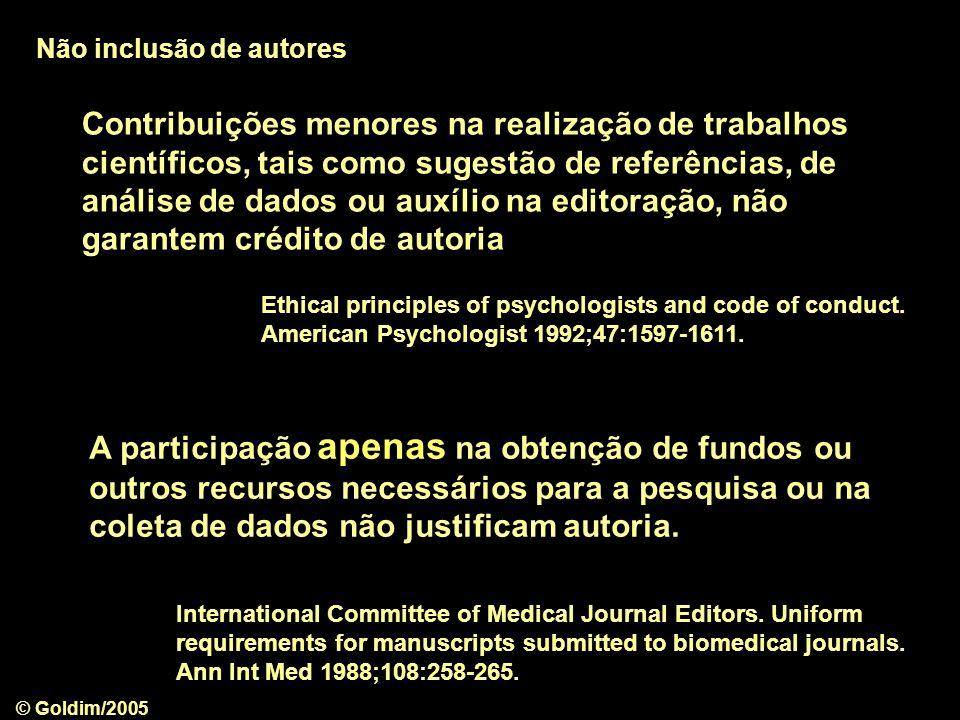 © Goldim/2005 Contribuições menores na realização de trabalhos científicos, tais como sugestão de referências, de análise de dados ou auxílio na edito