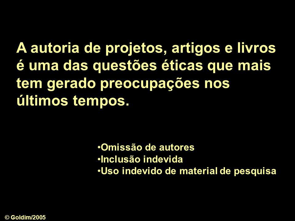 © Goldim/2005 Não existe qualquer indicação universalmente aceita e utilizada sobre a ordem de citação dos autores.