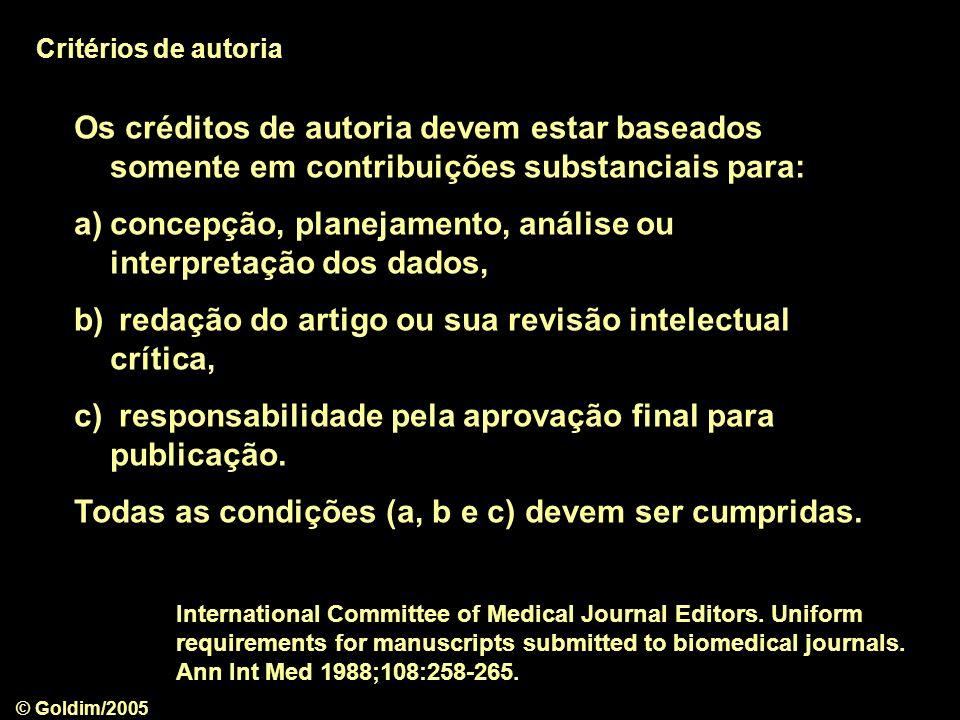 © Goldim/2005 Todas as pessoas designadas como autores devem estar qualificadas para tal.