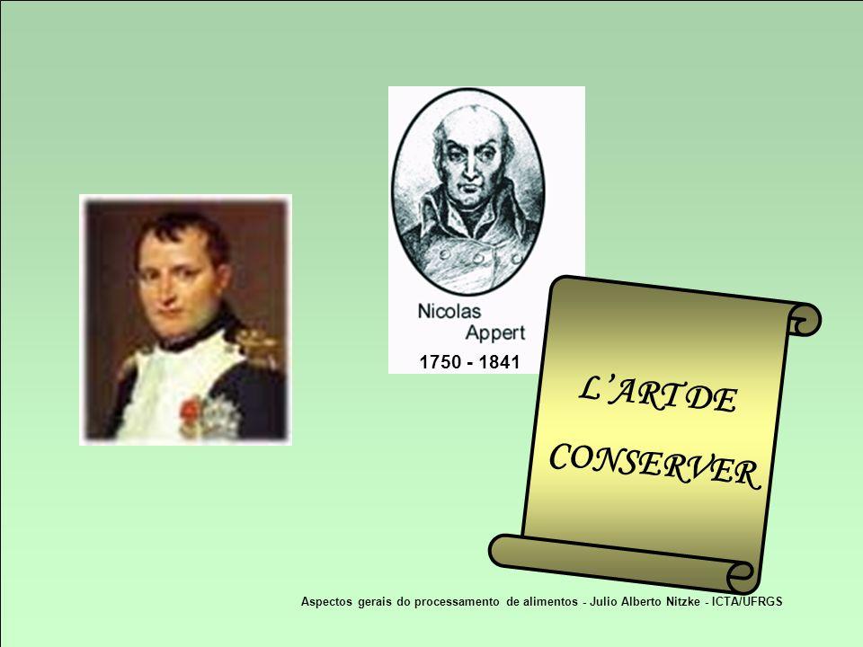 Aspectos gerais do processamento de alimentos - Julio Alberto Nitzke - ICTA/UFRGS LART DE CONSERVER 1750 - 1841